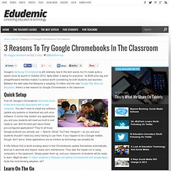 3 Reasons To Try Google Chromebooks In The Classroom