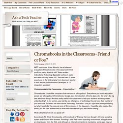 Chromebooks in the Classrooms–Friend or Foe?