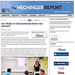 Are iPads or Chromebooks better for schools?