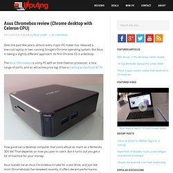 Asus Chromebox review (Chrome desktop with Celeron CPU)