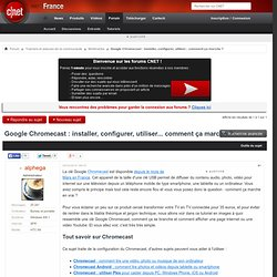 Google Chromecast : installer, configurer, utiliser... comment ça marche ?