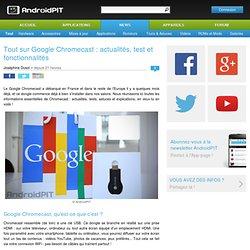 Tout sur Google Chromecast : actualités, test et fonctionnalités