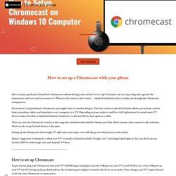Learn How To Setup Chromecast Device