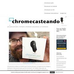 12 usos de Chromecast poco habituales y algo sorprendentes