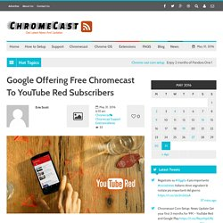 Google Offering Free Chromecast To YouTube Red Subscribers