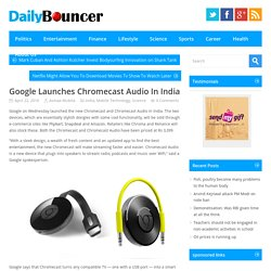 Google Launches Chromecast Audio In India