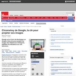 Chromekey de Google, la clé pour projeter ses images