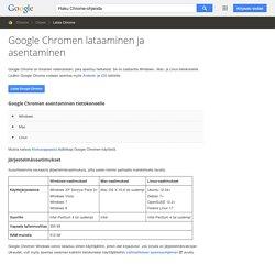 Google Chromen lataaminen ja asentaminen - Chrome Ohjeet