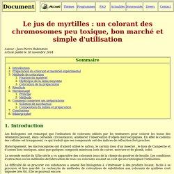 Le jus de myrtilles : un colorant des chromosomes peu toxique, bon marché et simple d'utilisation