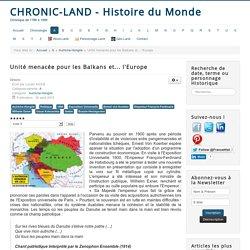 Chronic-land - Histoire du Monde - Unité menacée pour les Balkans et... l'Europe