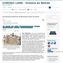 Chronic-land - Histoire du Monde - La France au bord de la Révolution sans le savoir