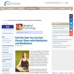 Find Out How You Can Ease Chronic Illness With Meditation and Mindfulness