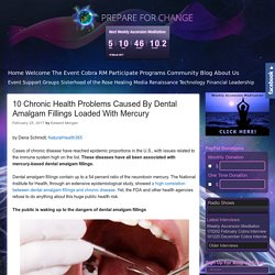 10 Chronic Health Problems Caused By Dental Amalgam Fillings Loaded With Mercury – Prepare for Change