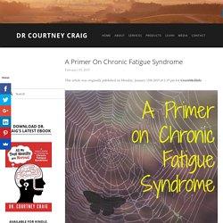 A Primer on Chronic Fatigue Syndrome — Dr Courtney Craig