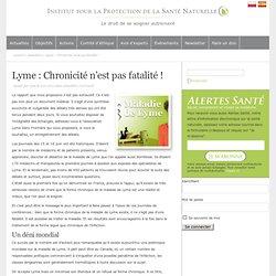 Lyme = Chronicité n'est pas fatalité !