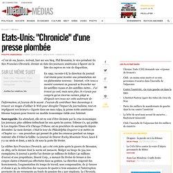 Etats-Unis: «Chronicle» d'une presse plombée