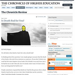 Is Death Bad for You? - The Chronicle Review