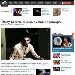 'Decay' Chronicles CERN's Zombie Apocalypse