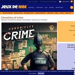Chronicles of Crime: jeu de société chez Jeux de NIM