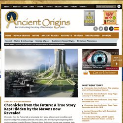 Chronicles from the Future: A True Story Kept Hidden by the Masons now Revealed