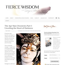 » The Ape Man Chronicles Part 1: Unveiling the Heart of Darkness » Fierce Wisdom