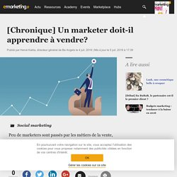 [Chronique] Un marketer doit-il apprendre à vendre ? - Social marketing