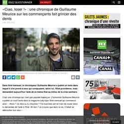 «Ciao, loser !» : une chronique de Guillaume Meurice sur les commerçants fait grincer des dents