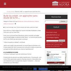Bulle du crédit: on approche sans doute de la fin...
