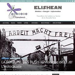 LA FORTUNE DES BUSH : Chronique de L'Holocauste
