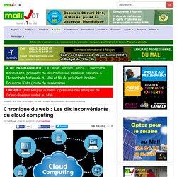Chronique du web : Les dix inconvénients du cloud computing Bamako Mali