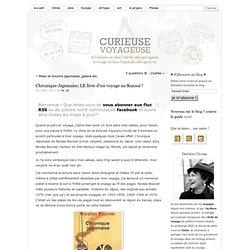 Chronique Japonaise, LE livre d'un voyage au Kansai ! - Curieuse Voyageuse, blog de voyages