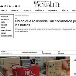 Chronique La librairie : un commerce pas comme les autres