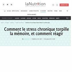 Stress chronique et perte de mémoire : comment réagir