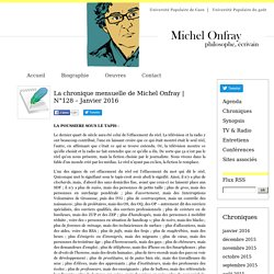 La chronique mensuelle de Michel Onfray