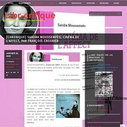 [Chronique] Sandra Moussempès, Cinéma de l'affect, par François Crosnier - Libr-critique