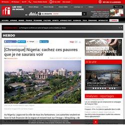 [Chronique] Nigeria: cachez ces pauvres que je ne saurais voir - Hebdo