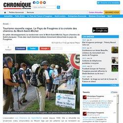 Tourisme nouvelle vague. Le Pays de Fougères à la croisée des chemins du Mont-Saint-Michel « Article « La Chronique Républicaine