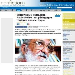 CHRONIQUE SCOLAIRE Paulo Freire : un pédagogue toujours aussi critique
