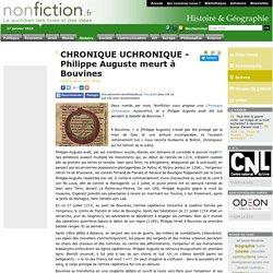 CHRONIQUE UCHRONIQUE - Philippe Auguste meurt à Bouvines