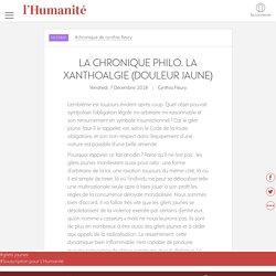 La chronique philo. La xanthoalgie (douleur jaune)