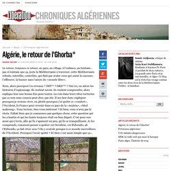 Chroniques algériennes - Algérie, le retour de l'Ghorba* - Libération.fr