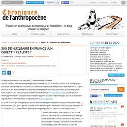 50% de nucléaire en France: un objectif réaliste? - Chroniques de l'Anthropocène