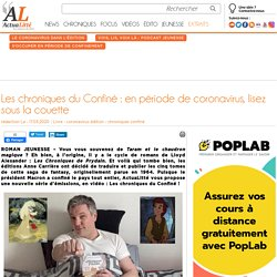Les chroniques du Confiné : en période de coronavirus, lisez sous la couette
