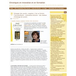 """Chroniques en innovation et en formation » Blog Archive » Echanger des savoirs, coopérer, c'est se former; l'extraordinaire """"évaluation externe"""" des réseaux d'échange de savoirs"""