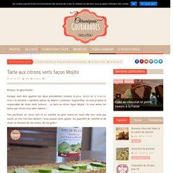Chroniques Gourmandes Tarte au citron vert façon Mojito