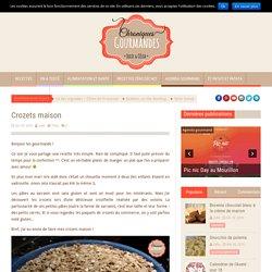 Chroniques Gourmandes Crozets maison - Chroniques Gourmandes