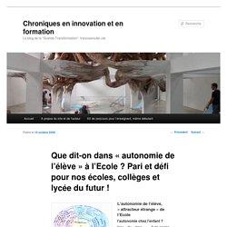 Chroniques en innovation et en formation » Blog Archive » Que dit-on dans «autonomie de l'élève» à l'Ecole ? Pari et défi pour nos écoles, collèges et lycée du futur !