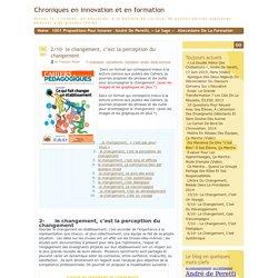 Chroniques en innovation et en formation » Blog Archive » 2/10- le changement, c'est la perception du changement