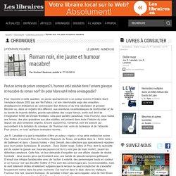 Roman noir, rire jaune et humour macabre! – Chroniques – Littérature policière