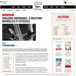 Douleurs chroniques : 5 solutions naturelles et efficaces